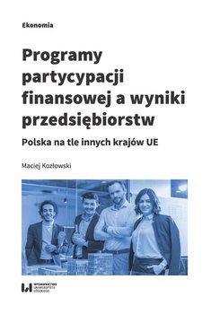 Programy partycypacji finansowej a wyniki przedsiębiorstw. Polska na tle innych krajów UE-Kozłowski Maciej
