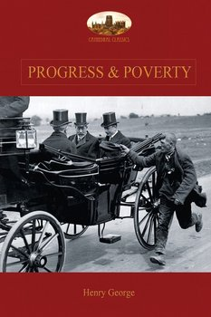 Progress and Poverty-George Henry
