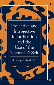 Projective and Introjective Identification and the Use of the Therapist's Self-Scharff Jill Savege