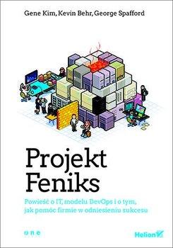 Projekt Feniks. Powieść o IT, modelu DevOps i o tym, jak pomóc firmie w odniesieniu sukcesu-Gene Kim, Kevin Behr, George Spafford