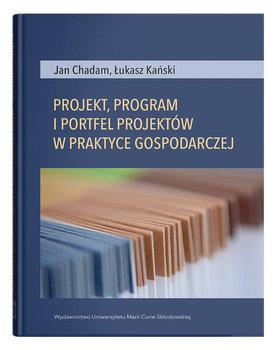 Projekt, program i portfel w praktyce gospodarczej-Chadam Jan, Kański Łukasz