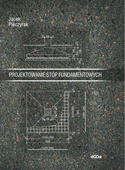 Projektowanie stóp fundamentowych-Pieczyrak Jacek