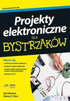Projekty elektroniczne dla bystrzaków-Boysen Earl, Muir Nancy