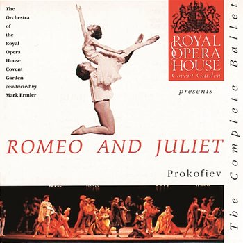 Prokofiev: Romeo & Juliet-The Orchestra of the Royal Opera House, Covent Garden