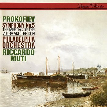 Prokofiev: Symphony No. 5; The Meeting Of The Volga And The Don - Riccardo Muti, Philadelphia Orchestra