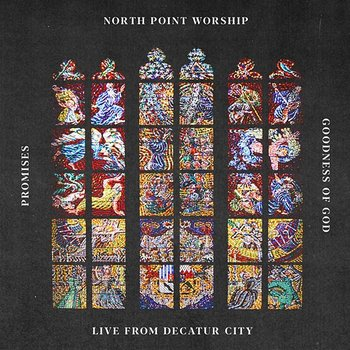Promises / Goodness of God-North Point Worship
