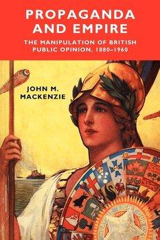 Propaganda and Empire-MacKenzie John M