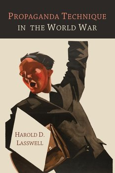 Propaganda Technique in the World War - Lasswell Harold D.