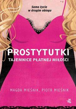 Prostytutki. Tajemnice płatnej miłości-Mieśnik Piotr, Mieśnik Magda