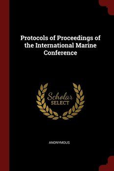 Protocols of Proceedings of the International Marine Conference-Anonymous