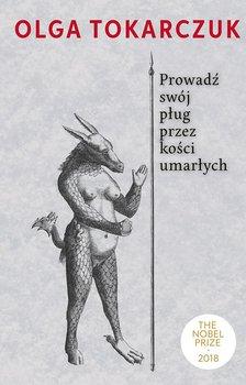Prowadź swój pług przez kości umarłych-Tokarczuk Olga