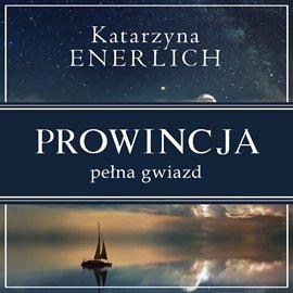 Prowincja pełna gwiazd-Enerlich Katarzyna