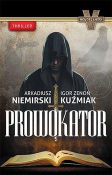 Prowokator-Niemirski Arkadiusz, Kuźmiak Igor Zenon