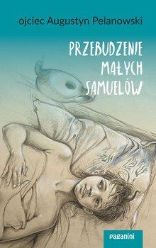 Przebudzenie małych Samuelów-Pelanowski Augustyn