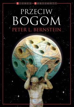 Przeciw Bogom-Bernstein Peter L.