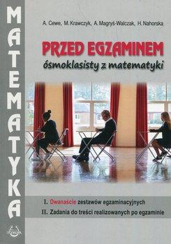 Przed egzaminem ósmoklasisty z matematyki-Cewe Alicja, Krawczyk Małgorzata, Magryś-Walczak Alina