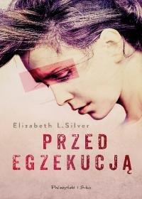 Przed egzekucją-Silver Elizabeth