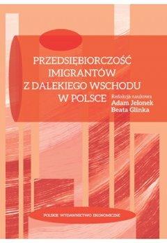 Przedsiębiorczość imigrantów z Dalekiego Wschodu w Polsce-Opracowanie zbiorowe