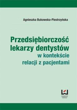 Przedsiębiorczość lekarzy dentystów w kontekście relacji z pacjentami                      (ebook)