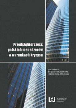 Przedsiębiorczość polskich menedżerów w warunkach kryzysu                      (ebook)