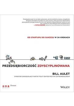 Przedsiębiorczość zdyscyplinowana. Od startupu do sukcesu w 24 krokach                      (ebook)