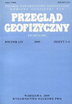 Przegląd geofizyczny. Rocznik LIV 2009. Zeszyt 3-4-Opracowanie zbiorowe