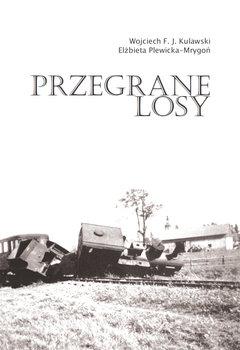 Przegrane losy-Kulawski Wojciech F., Plewicka-Mrygoń Elżbieta