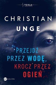 Przejdź przez wodę, krocz przez ogień-Unge Christian