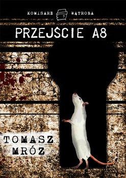 Przejście A8-Mróz Tomasz