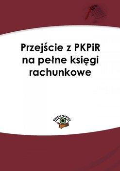 Przejście z PKPiR na pełne księgi rachunkowe-Trzpioła Katarzyna