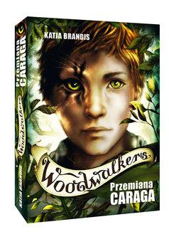 Przemiana Caraga. Woodwalkers. Tom 1 -Brandis Katja