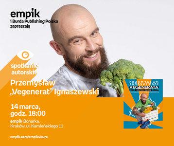"Przemysław ""Vegenerat"" Ignaszewski | Empik Bonarka"