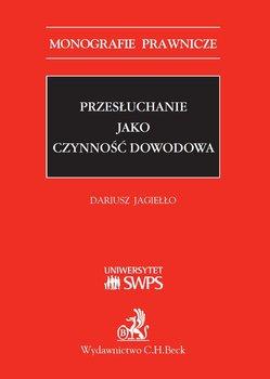 Przesłuchanie jako czynność dowodowa-Jagiełło Dariusz