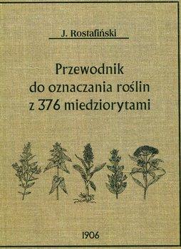 Przewodnik do oznaczania roślin z 376 miedziorytami-Rostafiński Józef