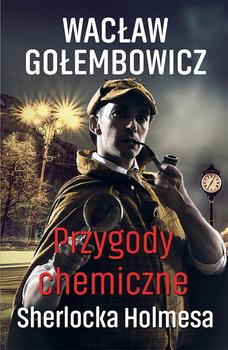 Przygody chemiczne Sherlocka Holmesa-Gołembowicz Wacław