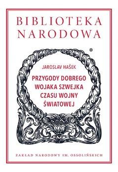 Przygody dobrego wojaka Szwejka czasu wojny światowej-Hasek Jaroslav
