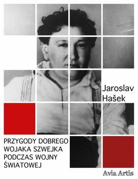 Przygody dobrego wojaka Szwejka podczas wojny światowej-Hasek Jaroslav
