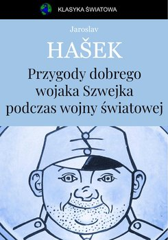 Przygody dobrego wojaka Szwejka-Hasek Jaroslav
