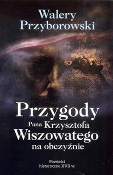 Przygody Pana Krzysztofa Wiszowatego na obczyźnie-Przyborowski Walery
