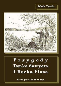 Przygody Tomka Sawyera i Hucka Finna. Dwie powieści razem-Twain Mark