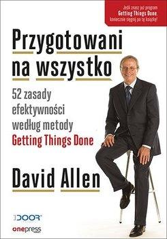 Przygotowani na wszystko. 52 zasady efektywności według metody Getting Things Done-Allen David