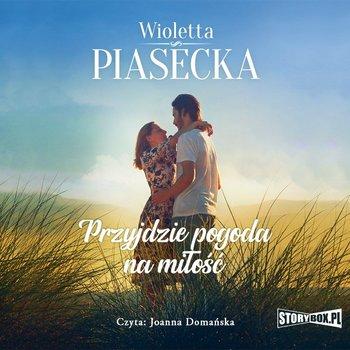 Przyjdzie pogoda na miłość-Piasecka Wioletta