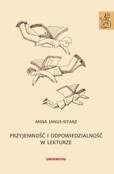 Przyjemność i odpowiedzialność w lekturze-Janus-Sitarz Anna