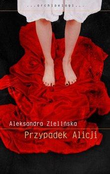 Przypadek Alicji-Zielińska Aleksandra