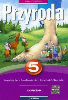 Przyroda 5. Podręcznik-Kossobucka Anna, Majcher Iwona, Sadoń-Osowiecka Teresa