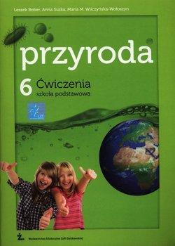 Przyroda 6. Ćwiczenia. Szkoła podstawowa-Bober Leszek, Suska Anna, Wilczyńska-Wołoszyn Maria M.