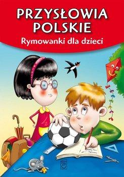 Przysłowia polskie. Rymowanki dla dzieci                      (ebook)