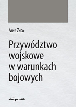 Przywództwo wojskowe w warunkach bojowych-Zygo Anna