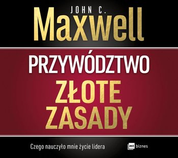 Przywództwo. Złote zasady-Maxwell John C.