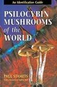 Psilocybin Mushrooms Of The World-Stamets Paul